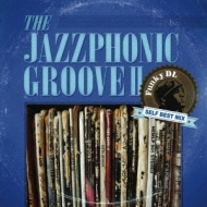 Jazzphonic Groove II〜Funky DL Self Best Mix