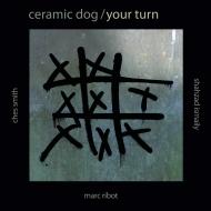 Ceramic Dog / Your Turn