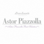 Astor Piazzolla: Best Selection