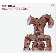 Mo Blow/Gimme The Boots