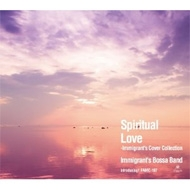 Spritual Love -Immigrant's Cover Collection-