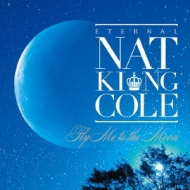 Eternal Nat King Cole: �i���̃i�b�g �L���O �R�[��