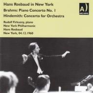ブラームス:ピアノ協奏曲第1番、ヒンデミット:管弦楽のための協奏曲 フィルクシュニー、ロスバウト&ニューヨーク・フィル