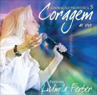 Ludmila Ferber/Adoracao Profetica 5 Coragem
