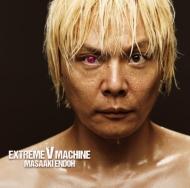 EXTREME V MACHINE 【初回限定盤】