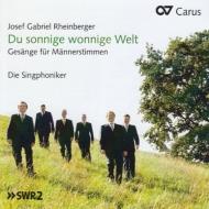 ラインベルガー(1839-1901)/Du Sonnige Wonnige Welt-works For Men's Voices: Die Singphoniker