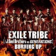 EXILE TRIBE (三代目 J Soul Brothers VS GENERATIONS)/Burning Up