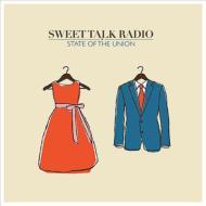 Sweet Talk Radio/State Of The Union
