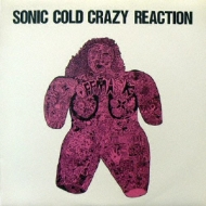 SONIC COLD CRAZY REACTION/EXTRA OLD WAVE