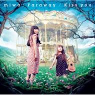 Faraway / Kiss you