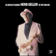 Herb Geller/American In Hamburg - The View From Here