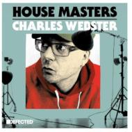 Defected Presents House Masters Charles Webster