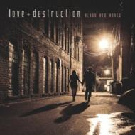 Blood Red Boots/Love + Destruction