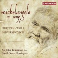 ショスタコーヴィチ:ミケランジェロ組曲、ブリテン:ミケランジェロの7つのソネット、ヴォルフ:ミケランジェロ歌曲集 トムリンソン、ノリス