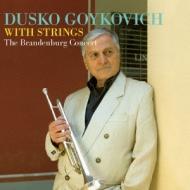Dusko Goykovich With Strings�`the Brandenburg Concert