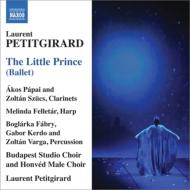 バレエ音楽『星の王子さま』 プティジラール&ブダペスト・ハンガリー響、ブダペスト・スタジオ合唱団、他
