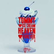 TOMMY ICE CREAM HEAVEN FOREVER