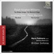 ヴォーン・ウィリアムズ:ウェンロックの断崖で、ブレイクの歌、ウォーロック:シャクシギ、ドーヴ:ジ・エンド パドモア、ブリテン・シンフォニア