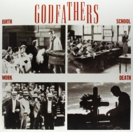 Godfathers/Birth School Work Death (180gr)