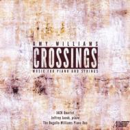 Crossings-music For Piano & Strings: Jack Q A.williams(P)Bugallo-williams Piano Duo
