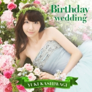 Birthday wedding (+DVD)[Standard Edition Type B]