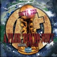 A+Tokyo Shit vol.4 mixed by DJ TATSUKI