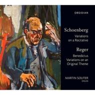 Schoenberg Variations on a Recitative, Reger Benedictus, Variations : Souter(Org)