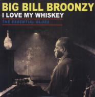 Love My Whiskey: The Essential Blues