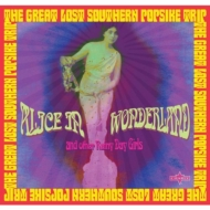 Various/Alice In Wonderland: The Great Lost Southern Popsike Trip