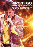 HIROMI GO DISCOTHEQUE TOUR 2013 �gLET'S GROOVE�h