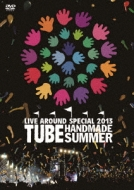TUBE LIVE AROUND SPECIAL 2013 HANDMADE SUMMER