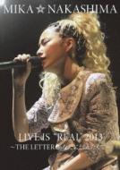 Mika Nakashima Live Is `real`2013 -The Letter Anata Ni Tsutae Taku Te-