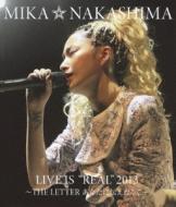 Mika Nakashima Live Is REAL 2013 -The Letter Anata Ni Tsutae Taku Te-