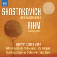 ショスタコーヴィチ:ヴァイオリン協奏曲第1番、リーム:歌われし時 ズヴェーデン、ワールト&オランダ放送フィル、ペシュコー&コンセルトヘボウ管