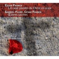 フランク:十字架上のキリストの最後の7つの言葉、フォーレ:ラシーヌの雅歌、他 パンジェ&メリスム
