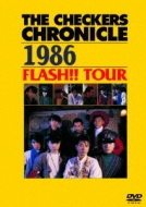 THE CHECKERS CHRONICLE 1986 FLASH!! TOUR�@�y�����Łz