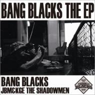 BANG BLACKS THE EP