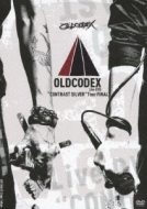 "OLDCODEX ""CONTRAST SILVER"" Tour FINAL LIVE DVD"