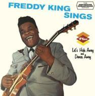 Freddy King Sings / Let's Hide Away & Dance Away