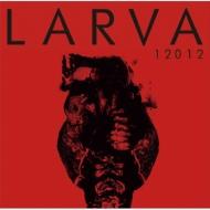 12012 BEST ALBUM 「LARVA」2003〜2006 (+DVD)