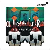 ピアノ作品集〜ジャズ・ソナタ、飛行機ソナタ、野蛮なソナタ、機械仕掛けの蛇、他 ギー・リビングストン
