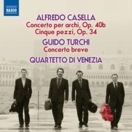 カゼッラ:弦楽のための協奏曲、5つの小品、トゥルキ:コンチェルト・ブレーヴェ ヴェネツィア四重奏団