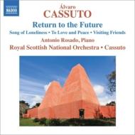 未来への帰還、友人たちの訪問、孤独の歌、愛と平和へ カッスート&スコティッシュ・ナショナル管、ロサド