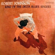 King Of The Delta Blues Singers Vol.1 (180グラム重量盤)