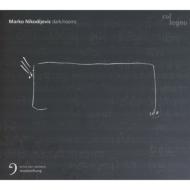 ダーク/ルームズ〜ニコディエヴィチ作品集 シュトックハンマー&ウィーン放送響、アンサンブル・ムジークファブリーク、他