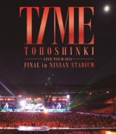 TOHOSHINKI LIVE TOUR 2013 -TIME -FINAL in NISSAN STADIUM (Blu-ray)