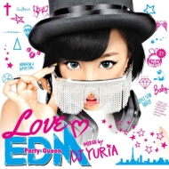 Love Edm-party Queen-Mixed By Dj Yuria