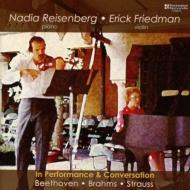 Friedman(Vn)Reisenberg(P): In Performance & Conversation -Brahms, R.strauss, Beethoven, etc (2CD)