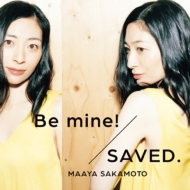 Be mine! / SAVED.�y���E������(�ʏ��)�z