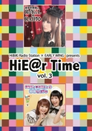 HiBiKi Radio Station�~EARLY WING presents HiE@r Time DVD vol.3